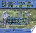 Especies forrajeras multipropósito: Opciones para productores de Centroamérica