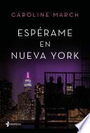 Espérame en Nueva York