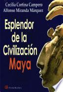 Esplendor de la civilización Maya