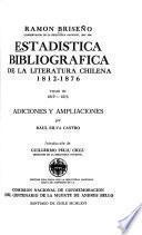 Estadística bibliográfica de la literatura chilena, 1812-1876: 1819-1876. Adiciones y ampliaciones, por R. Silva Castro. Introd. de G. Feliú Cruz