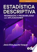 Estadística descriptiva, regresión y probabilidad con aplicaciones