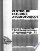 Estado actual de las investigaciones arqueológicas en el Uruguay