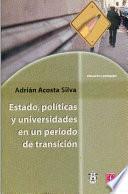 Estado, políticas y universidades en un periodo de transición