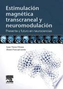Estimulación magnética transcraneal y neuromodulación : presente y futuro en neurociencias