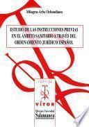 Estudio de las instrucciones previas en el ámbito sanitario a través del ordenamiento jurídico español [Recurso electrónico: PDF]
