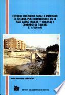 Estudio Geologico Para La Prevision De Riesgos Por Inundaciones En El Pais Vasco( Alava Y Vizcaya) Y Condado De Trevino E.1/100.000