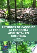 Estudios de casos de la economía ambiental en Colombia