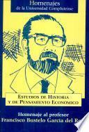 Estudios de Historia de pensamiento económico. Homenaje al profesor Francisco Bustelo García del Real
