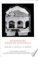 Estudios Del Reino de Guatemala