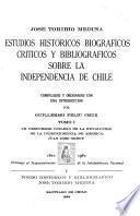 Estudios históricos, biográficos, críticos y bibliográficos sobre la independencia de Chile