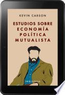 Estudios sobre economía política mutualista
