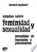 Estudios sobre feminidad y sexualidad
