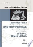 Estudios sobre la influencia de la canción popular en el proceso de creación de música incidental