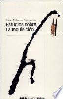 Estudios sobre la Inquisición