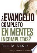 Evangelio Completo en Mentes Incompletas