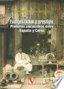 Evangelización y prestigio. Primeros encuentros entre España y Corea