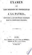 Examen de los delitos de infidelidad a la Patria imputados a los españoles sometidos baxo la dominación francesa