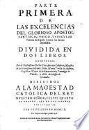 Excellencias y primacias del apostol Santiago el Major unico patron de Espana