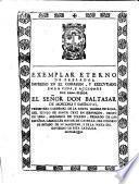 Exemplare eterno de Prelados impresso en el corazon y excludato en la vida de Baltasar de Moscoso