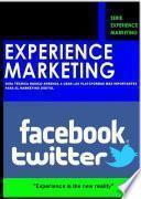Experience Marketing, guía técnica básica FACEBOOK y TWITTER