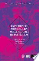 Experiencia mexicana en aceleradores de partículas