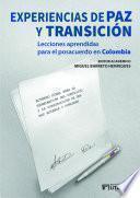 Experiencias de paz y transición: lecciones aprendidas para el posacuerdo en Colombia