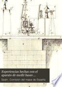 Experiencias hechas con el aparato de medir bases perteneciente a la comision del mapa de España