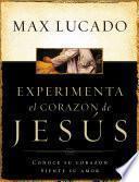 Experimente el corazón de Jesús