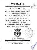 Explicacion de la Doctrina christiana para instruccion de los jovenes de la Santisima Trinidad ... y para alivio de los predicadores, que desean enseñar a los fieles en los puntos mas esenciales de la Religion