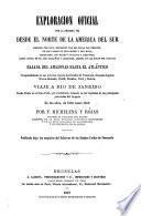 Exploracion oficial ... desde el norte de la America del Sur siempre por rios, ... hasta el Atlántico, comprendiendo ... Venezuela, Guayana Inglesa, Nueva-Granada, Brásil, Ecuador, Perú y Bolivia; ... en los años de 1855 hasta 1859