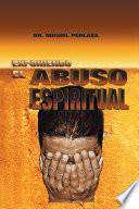 Exponiendo el abuso espiritual