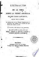 Extracto de la obra sobre la fiebre amarilla de don Tadeo Lafuente hecho por el mismo