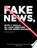 Fake news, bots and trolls