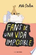 Fans de una vida imposible