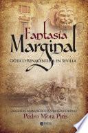 Fantasía marginal Gótico-Renacentista en Sevilla