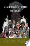 Farc: Cartel de narcotráfico y terrorismo Parte II (1996-2007)