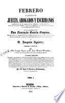 Febrero o librería de jueces abogados y escribanos...,1