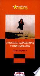 Felicidad Clandestina Y Otros Relatos
