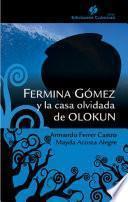 Fermina Gómez y la casa olvidad de Olokun