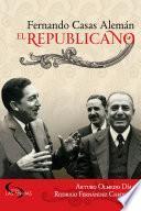 Fernando Casas Alemán: el republicano