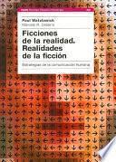 Ficciones de la realidad, realidades de la ficcion/ Fictions of Reality, Realities of Fiction