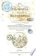 Filosofia de la eloquencia. Por D. Antonio de Campany y de Montpalau ..
