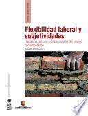Flexibilidad laboral y subjetividades
