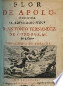 Flor de Apolo, dirigida al ilustrissimo señor D. Antonio Fernandez de Cordoua,&c. [A collection of poems and plays. With a portrait of Antonio de Cordova and engravings in the text.]