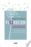 Florecer. La nueva psicología positiva y la búsqueda del bienestar