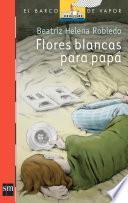 Flores blancas para papá (Plan Lector Juvenil]