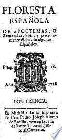 Floresta española de apoctemas, o, Sentencias sabia- y graciosamente dichas de algunos españoles