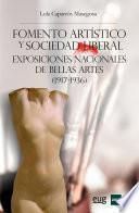 FOMENTO ARTÍSTICO Y SOCIEDAD LIBERAL. EXPOSICIONES NACIONALES DE BELLAS ARTES (1917-1936)