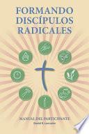 Formando Discipulos Radicales - Manual del Participante