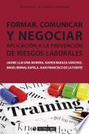 Formar, comunicar y negociar. Aplicación a la Prevención de Riesgos Laborales